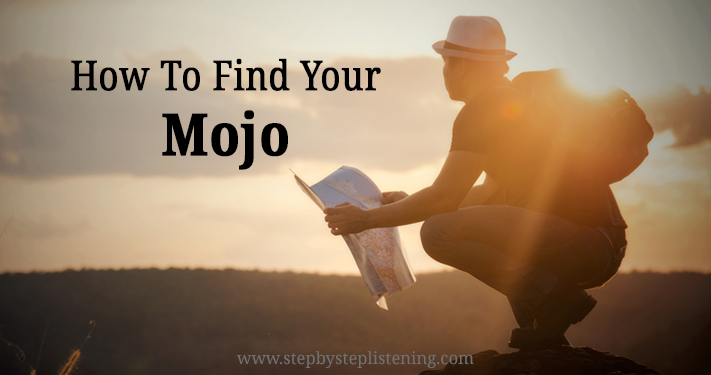 How To Find Your Mojo