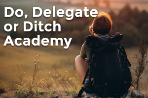 step by step listening do delegate or ditch academy