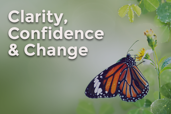 clarity confidence and change