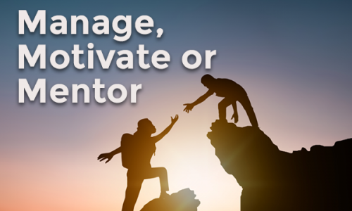 manage motivate or mentor